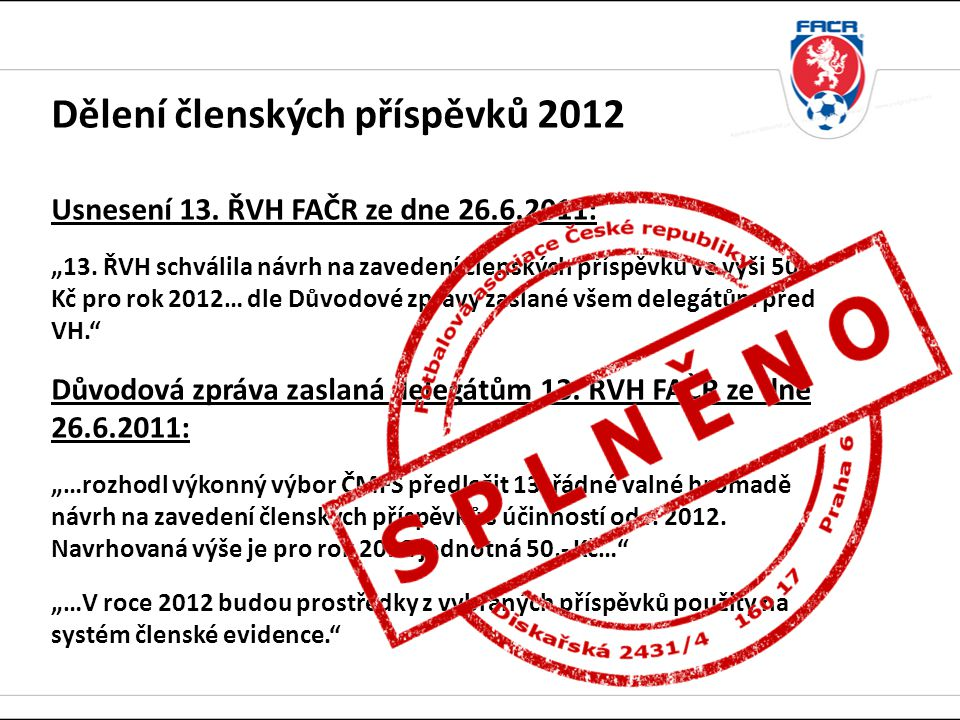 Dělení členských příspěvků 2012 Usnesení 13. ŘVH FAČR ze dne 26. 6