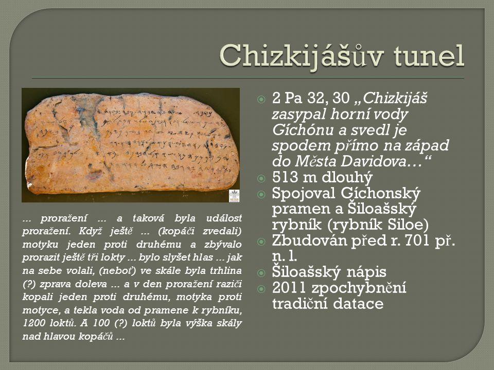 """Chizkijášův tunel 2 Pa 32, 30 """"Chizkijáš zasypal horní vody Gíchónu a svedl je spodem přímo na západ do Města Davidova…"""