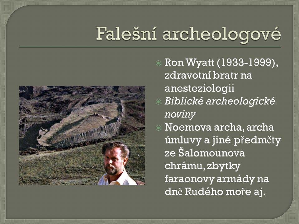 Falešní archeologové Ron Wyatt (1933-1999), zdravotní bratr na anesteziologii. Biblické archeologické noviny.