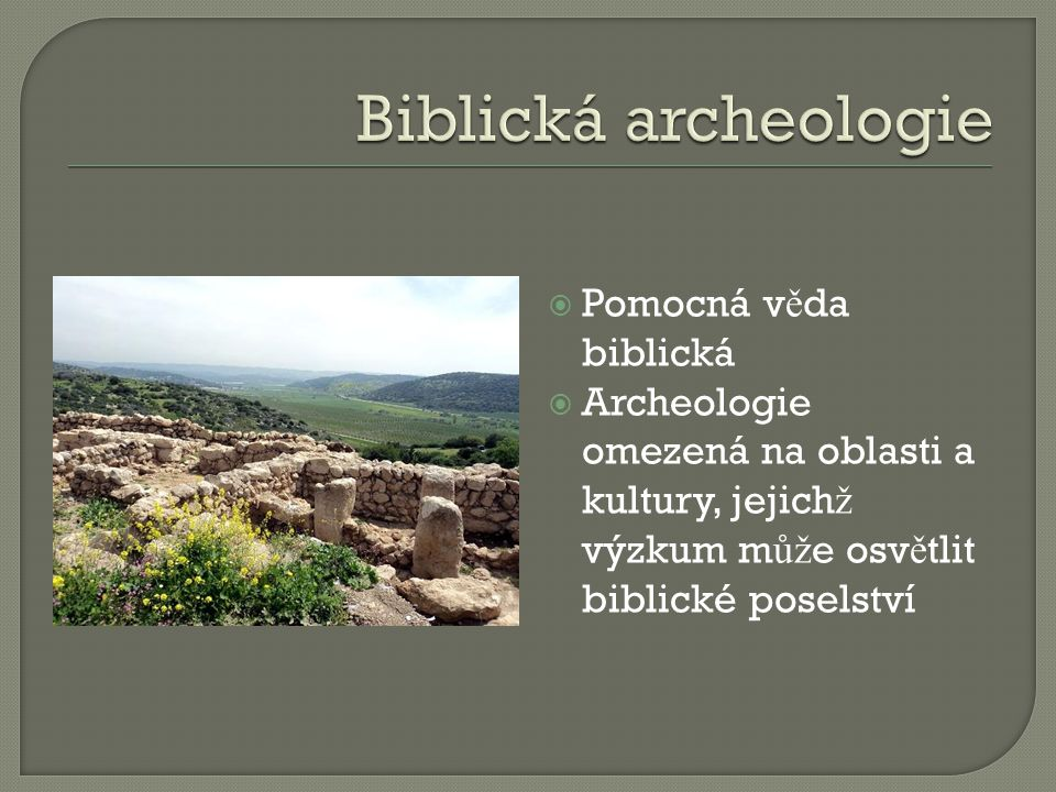 Biblická archeologie Pomocná věda biblická