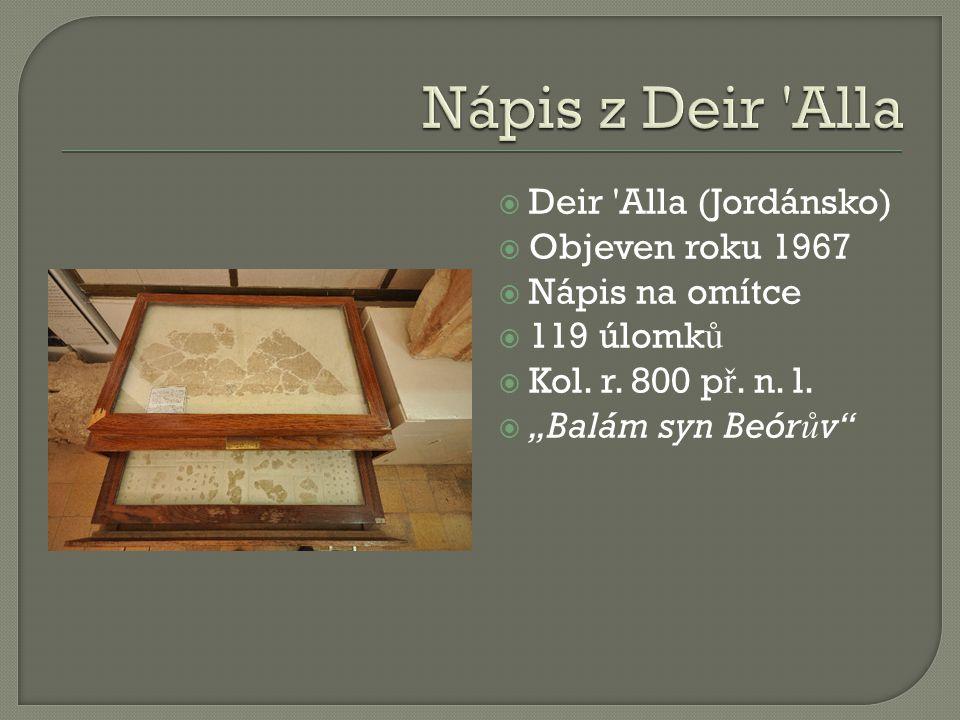 Nápis z Deir Alla Deir Alla (Jordánsko) Objeven roku 1967