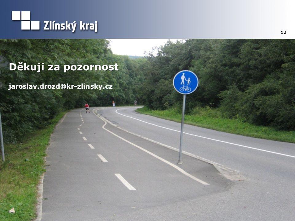 12 Děkuji za pozornost jaroslav.drozd@kr-zlinsky.cz