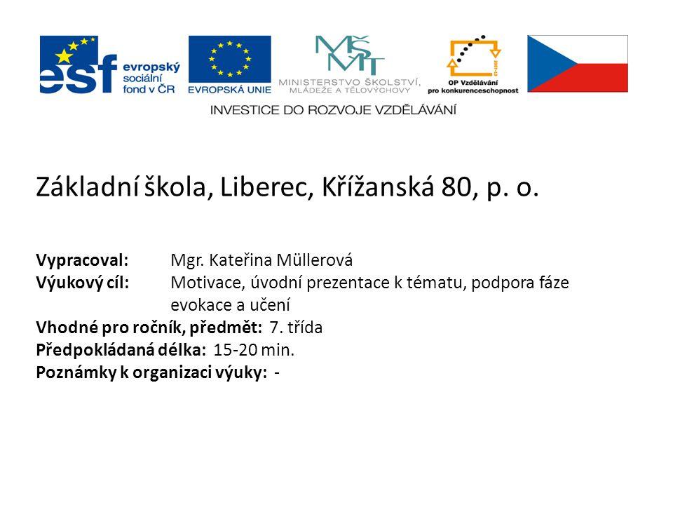 Základní škola, Liberec, Křížanská 80, p. o. Vypracoval:. Mgr