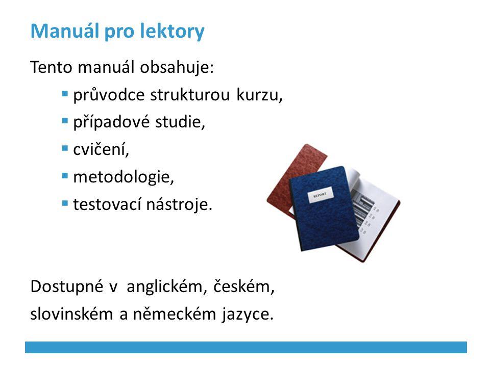 Manuál pro lektory Tento manuál obsahuje: průvodce strukturou kurzu,