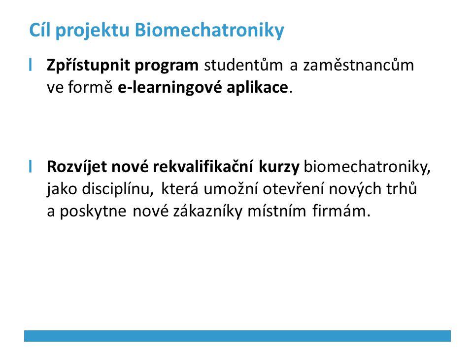 Cíl projektu Biomechatroniky