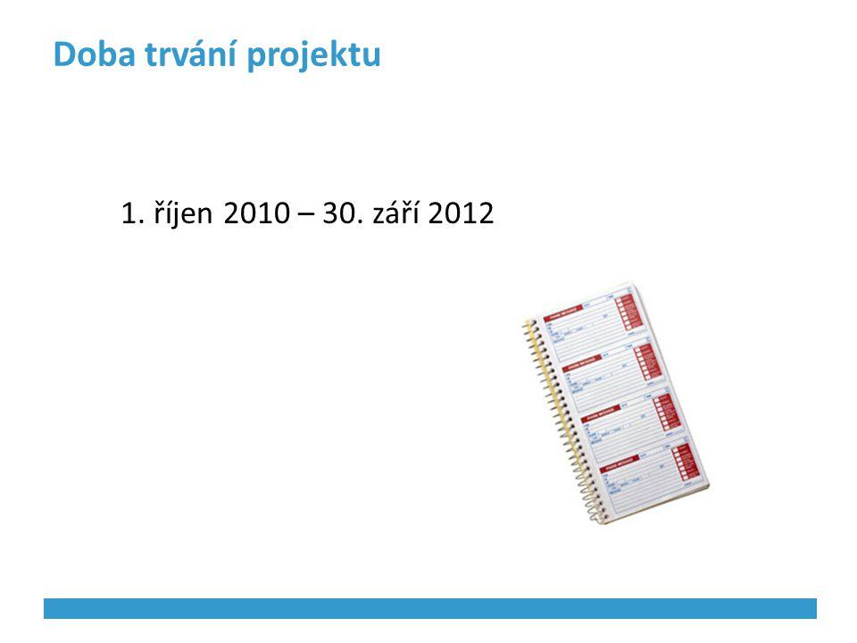 Doba trvání projektu 1. říjen 2010 – 30. září 2012