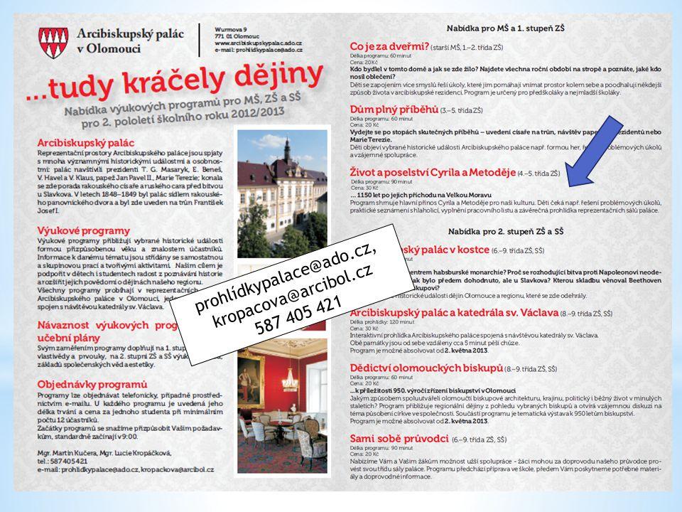 prohlídkypalace@ado.cz, kropacova@arcibol.cz