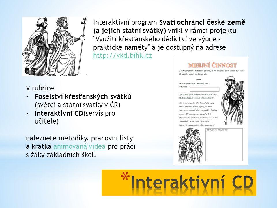 Interaktivní program Svatí ochránci české země (a jejich státní svátky) vnikl v rámci projektu Využití křesťanského dědictví ve výuce - praktické náměty a je dostupný na adrese http://vkd.bihk.cz