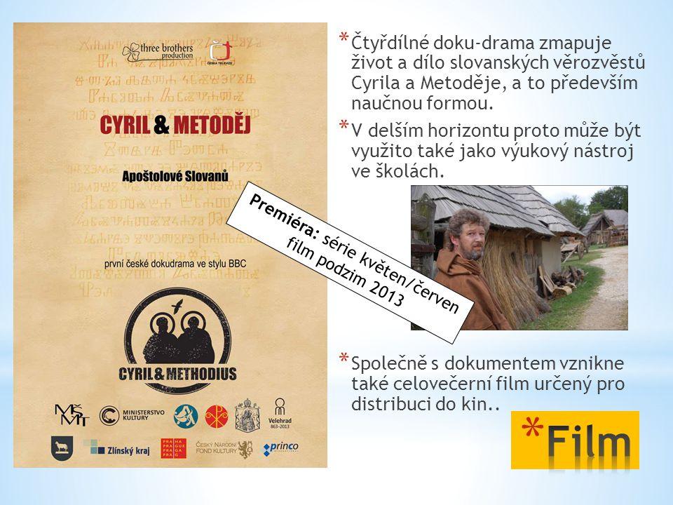 Premiéra: série květen/červen film podzim 2013
