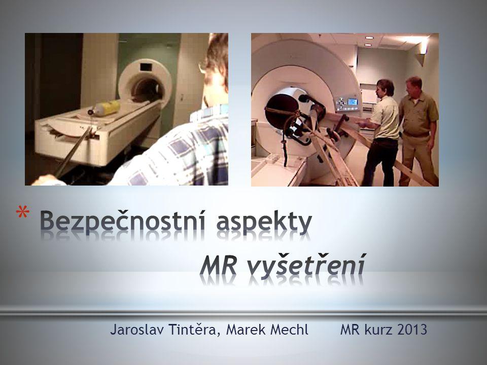 Bezpečnostní aspekty MR vyšetření