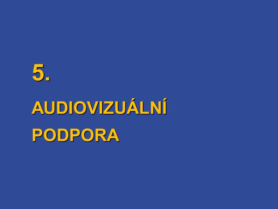 5. AUDIOVIZUÁLNÍ PODPORA 44