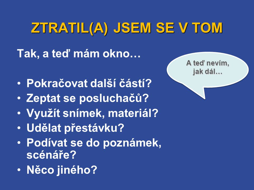 ZTRATIL(A) JSEM SE V TOM