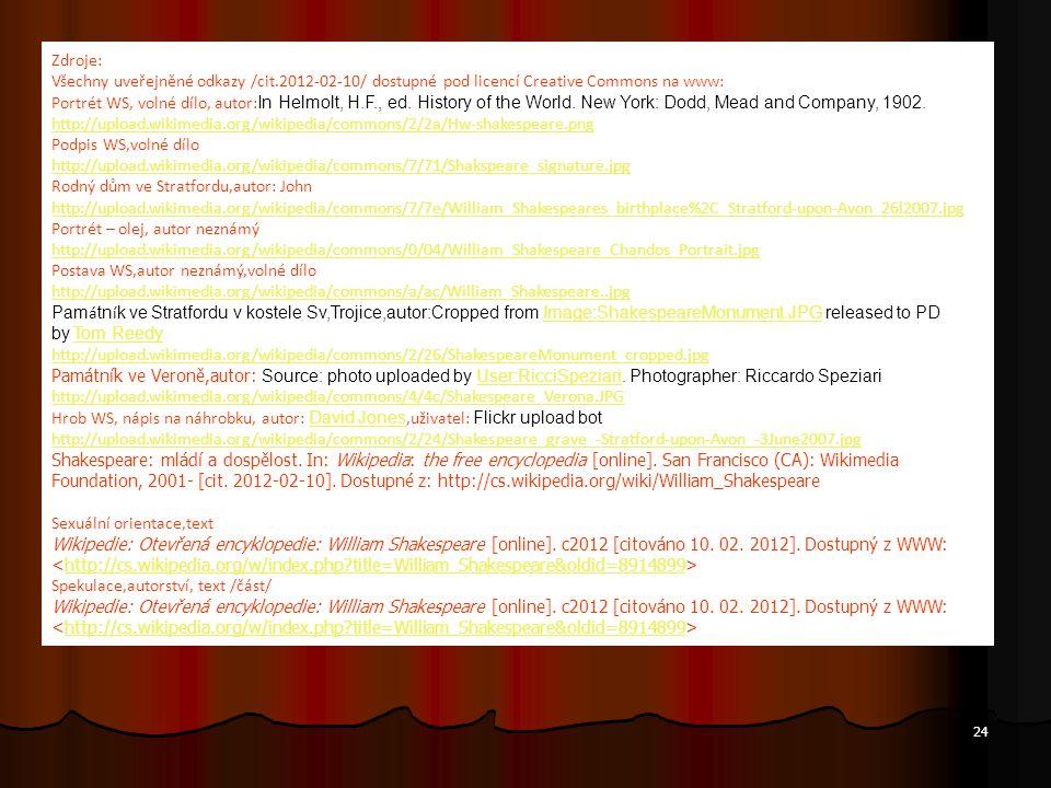 Zdroje: Všechny uveřejněné odkazy /cit.2012-02-10/ dostupné pod licencí Creative Commons na www: