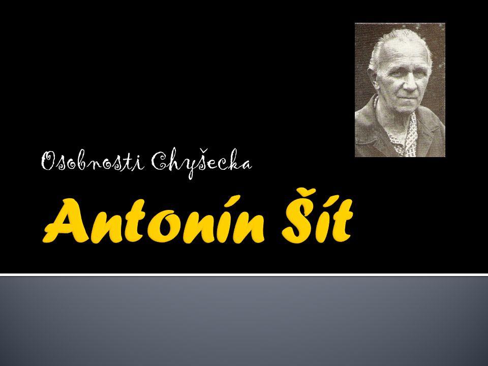 Osobnosti Chyšecka Antonín Šít
