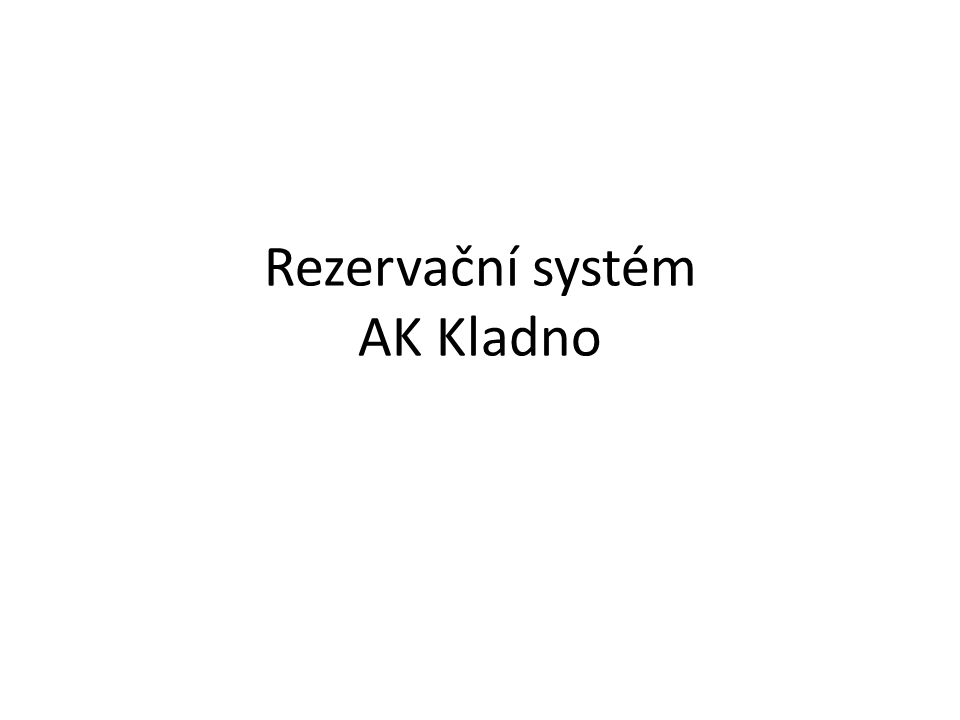 Rezervační systém AK Kladno