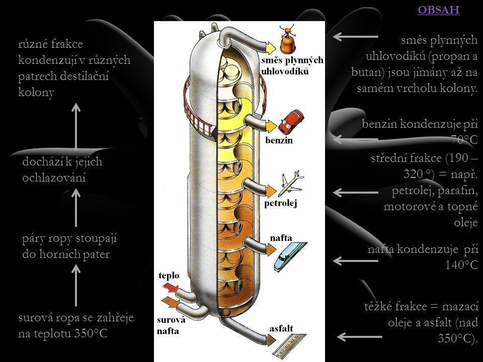 různé frakce kondenzují v různých patrech destilační kolony