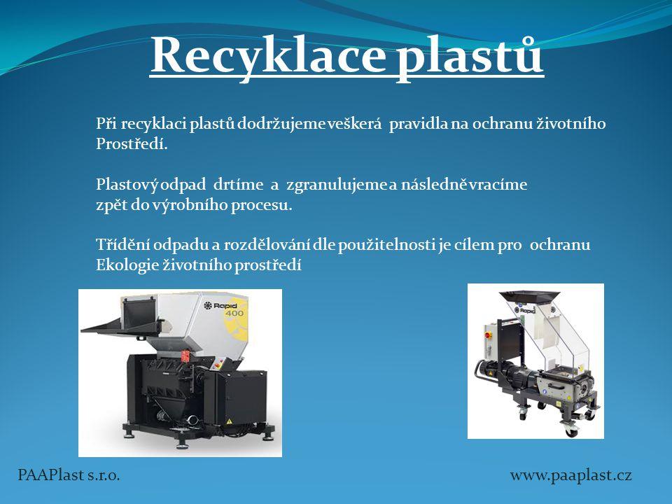 Recyklace plastů Při recyklaci plastů dodržujeme veškerá pravidla na ochranu životního. Prostředí.