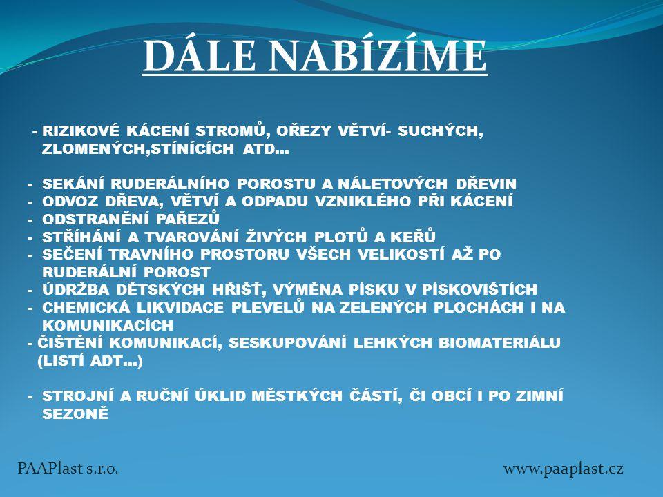 DÁLE NABÍZÍME PAAPlast s.r.o. www.paaplast.cz