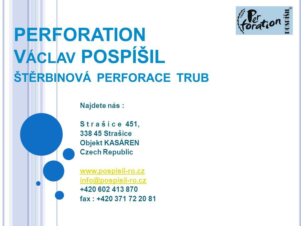 PERFORATION Václav POSPÍŠIL štěrbinová perforace trub