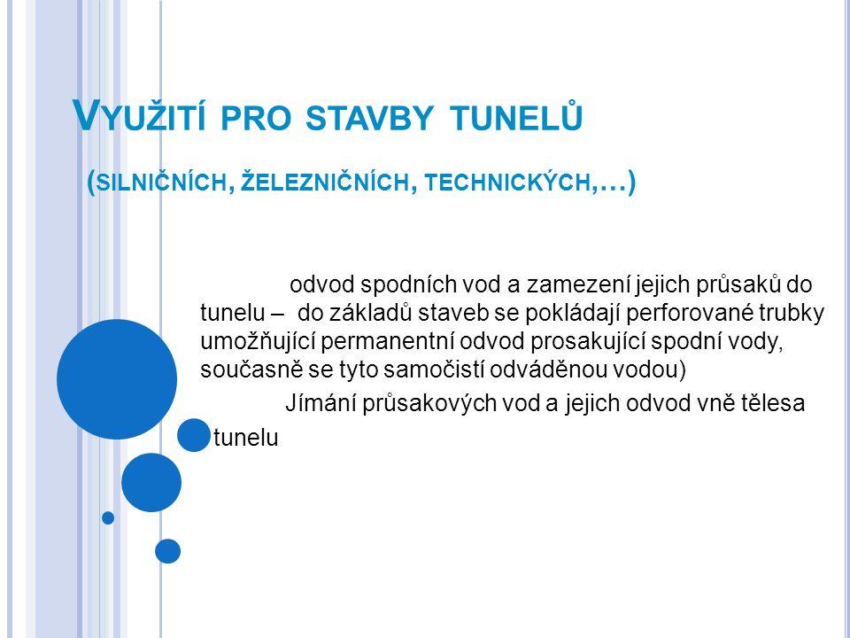 Využití pro stavby tunelů (silničních, železničních, technických,…)