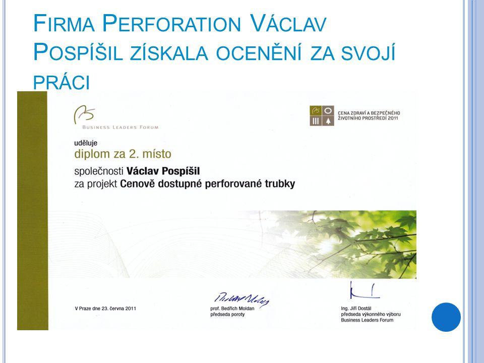 Firma Perforation Václav Pospíšil získala ocenění za svojí práci