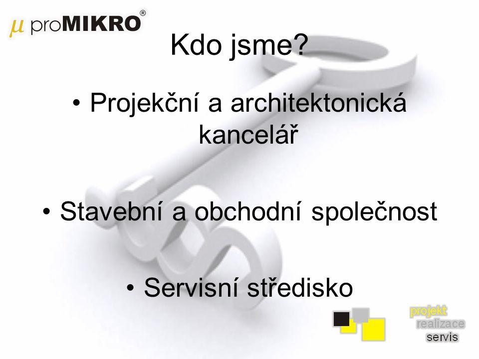 Kdo jsme Projekční a architektonická kancelář