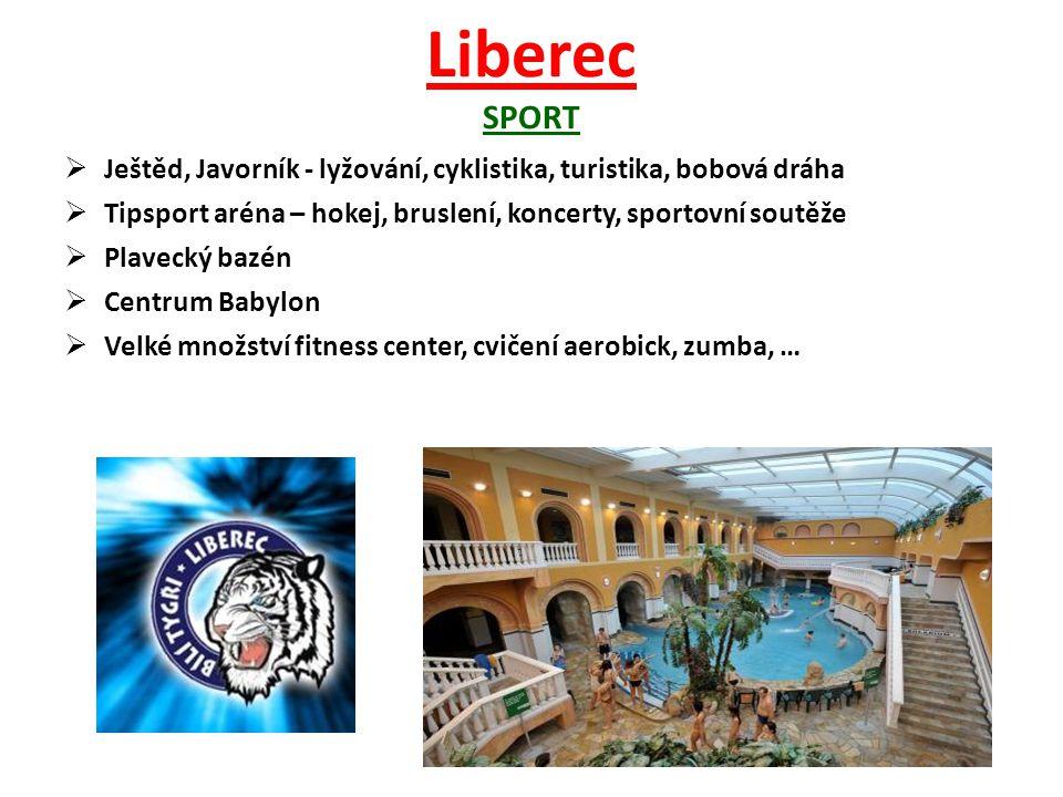 Liberec SPORT Ještěd, Javorník - lyžování, cyklistika, turistika, bobová dráha. Tipsport aréna – hokej, bruslení, koncerty, sportovní soutěže.