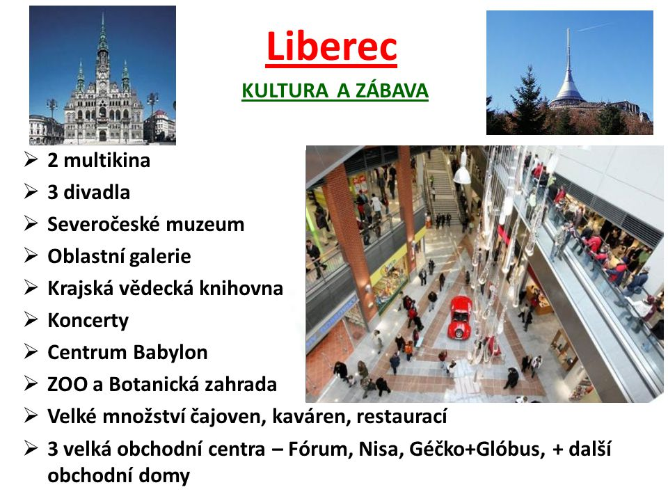 Liberec KulturA a zábava 2 multikina 3 divadla Severočeské muzeum