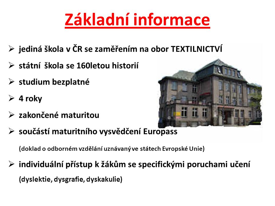 Základní informace jediná škola v ČR se zaměřením na obor textilnictví