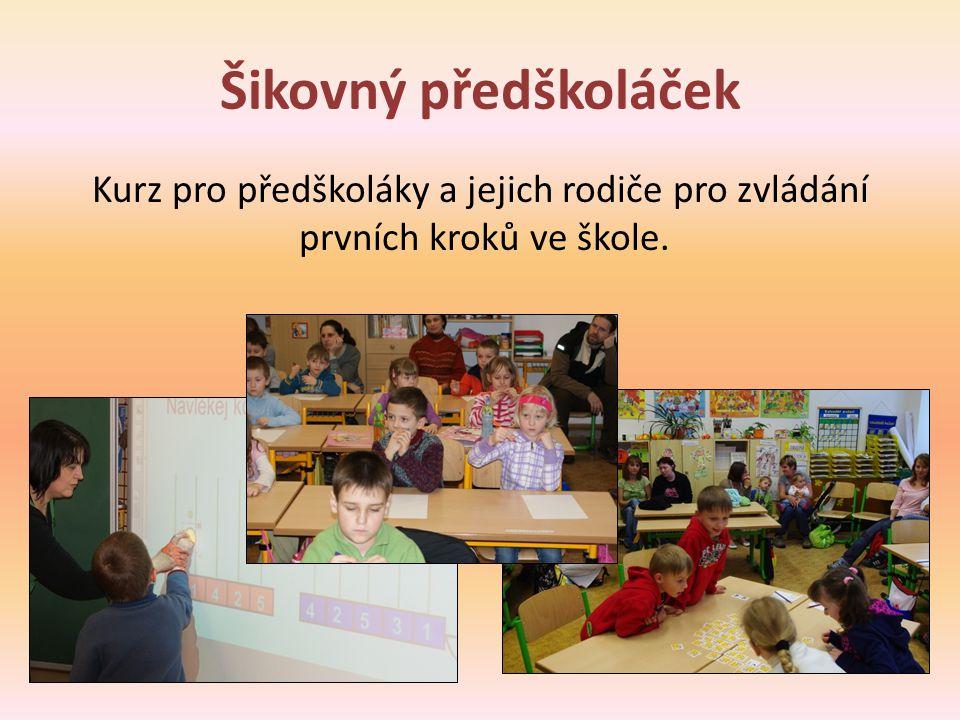 Šikovný předškoláček Kurz pro předškoláky a jejich rodiče pro zvládání prvních kroků ve škole.