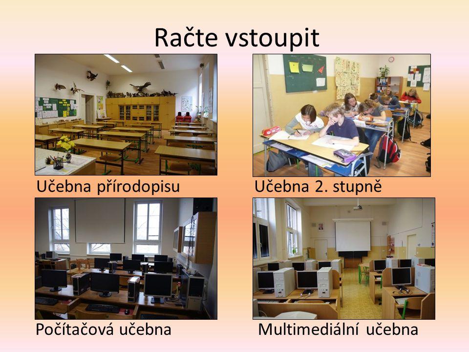 Račte vstoupit Učebna přírodopisu Učebna 2. stupně Počítačová učebna