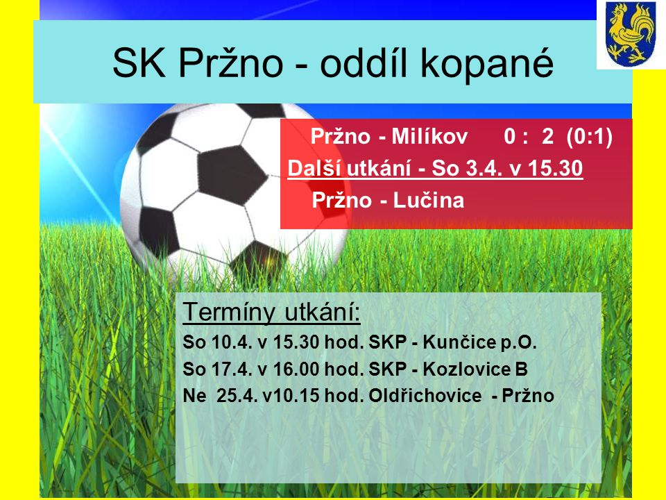 SK Pržno - oddíl kopané Termíny utkání: Další utkání - So 3.4. v 15.30