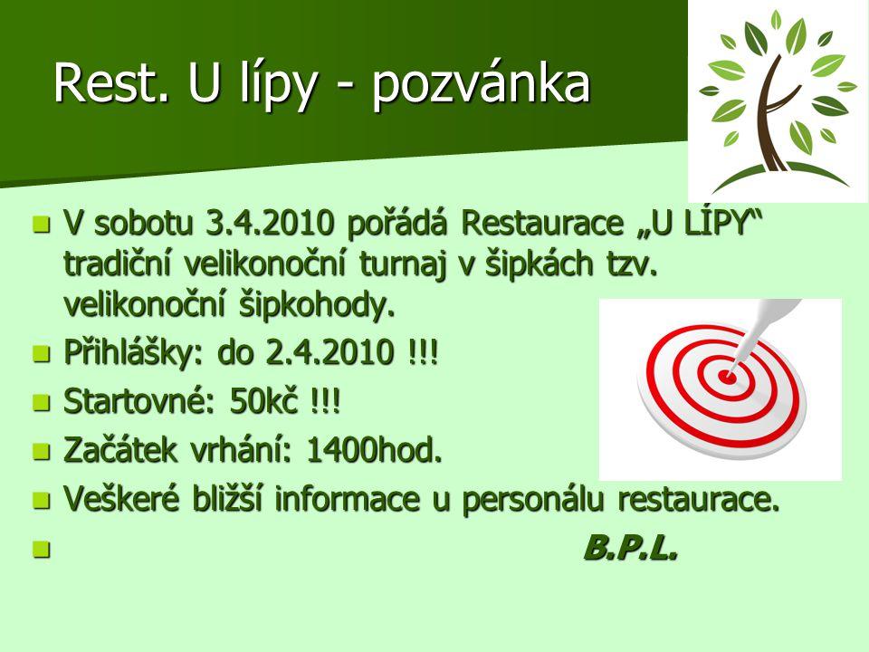 """Rest. U lípy - pozvánka V sobotu 3.4.2010 pořádá Restaurace """"U LÍPY tradiční velikonoční turnaj v šipkách tzv. velikonoční šipkohody."""
