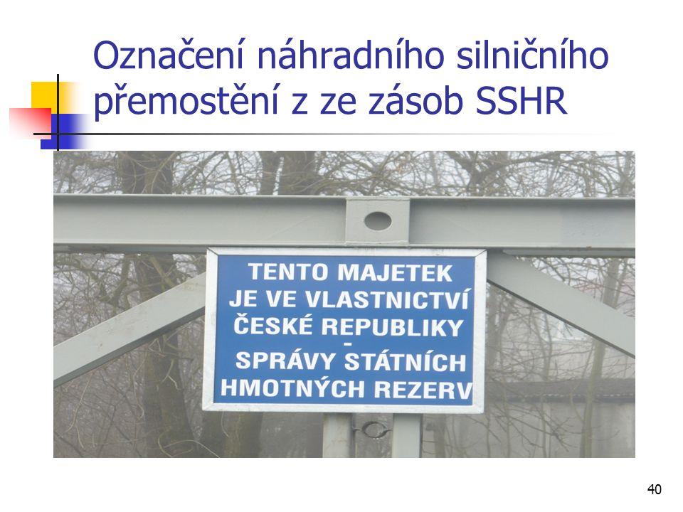 Označení náhradního silničního přemostění z ze zásob SSHR
