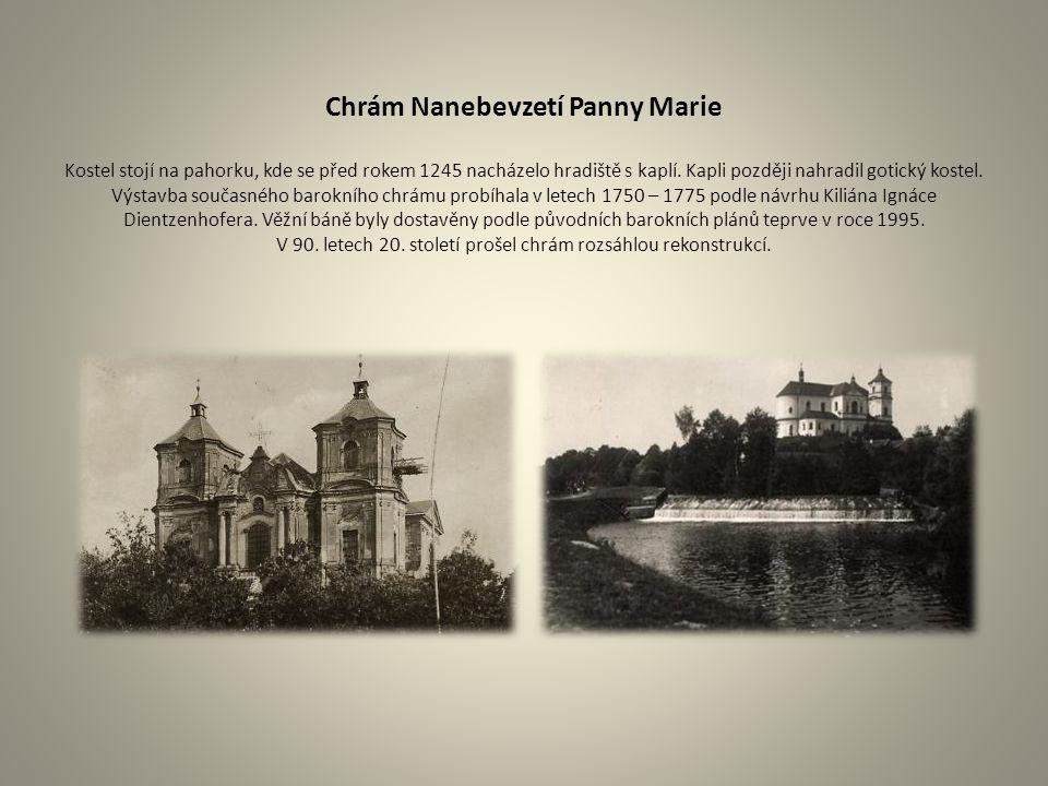 Chrám Nanebevzetí Panny Marie Kostel stojí na pahorku, kde se před rokem 1245 nacházelo hradiště s kaplí.
