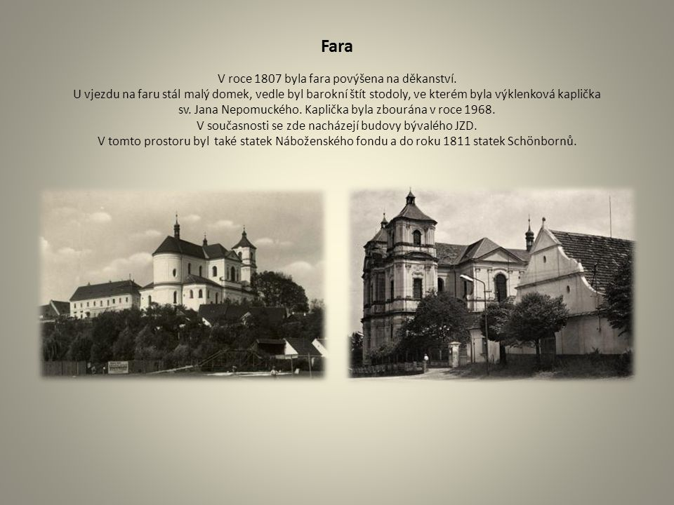 Fara V roce 1807 byla fara povýšena na děkanství