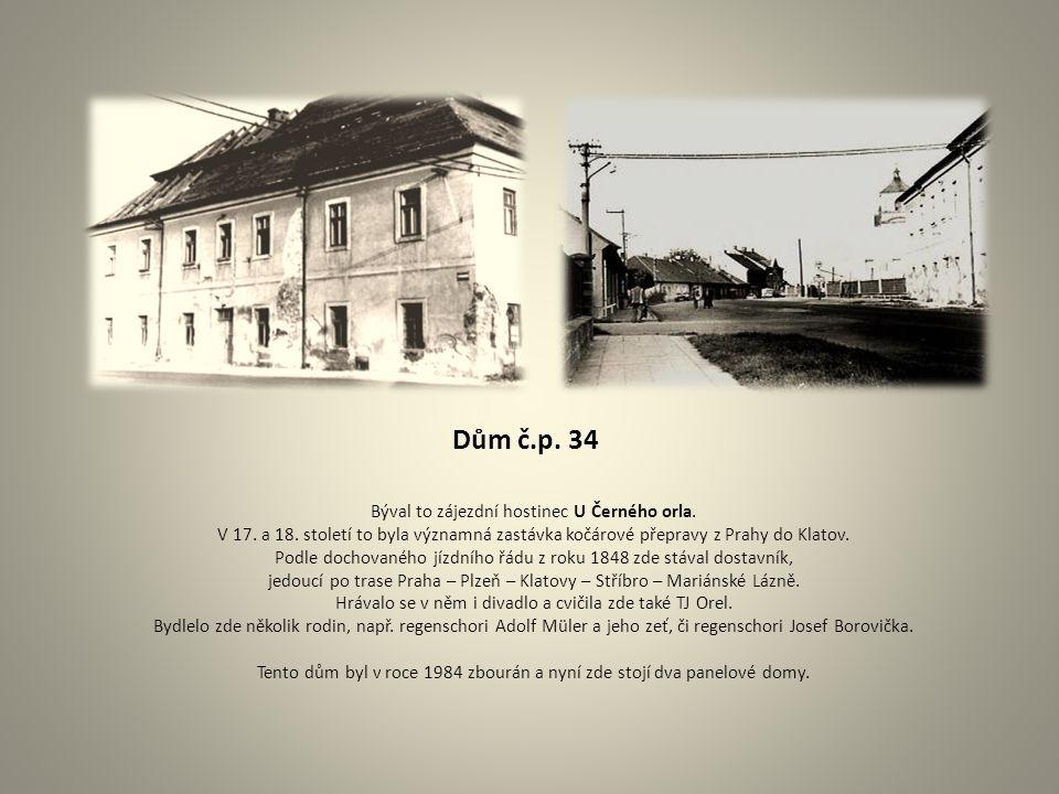 Dům č.p. 34 Býval to zájezdní hostinec U Černého orla.