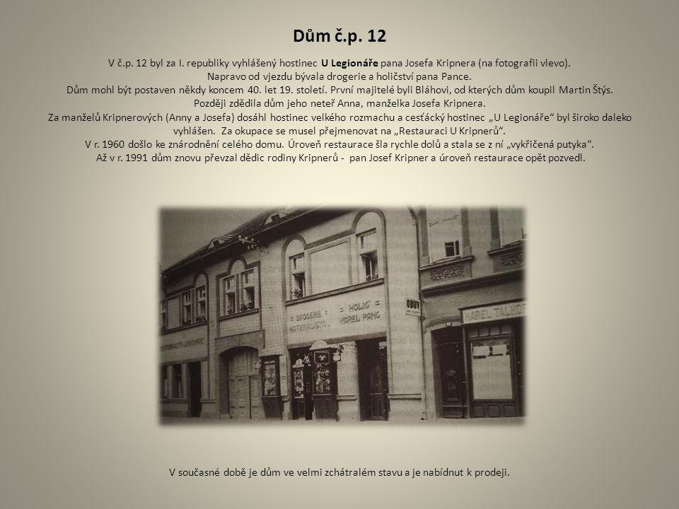 Dům č.p. 12 V č.p. 12 byl za I.