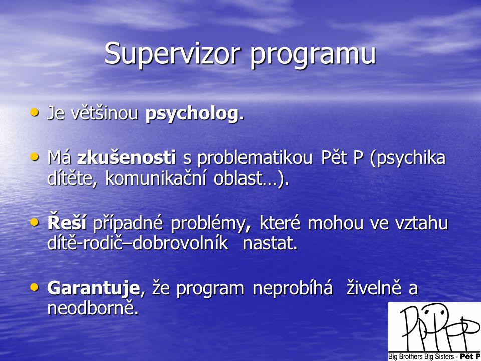 Supervizor programu Je většinou psycholog.