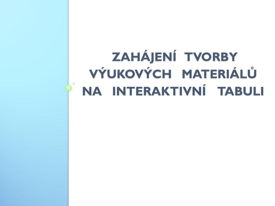 zahájení tvorby výukových materiálů na interaktivní tabuli