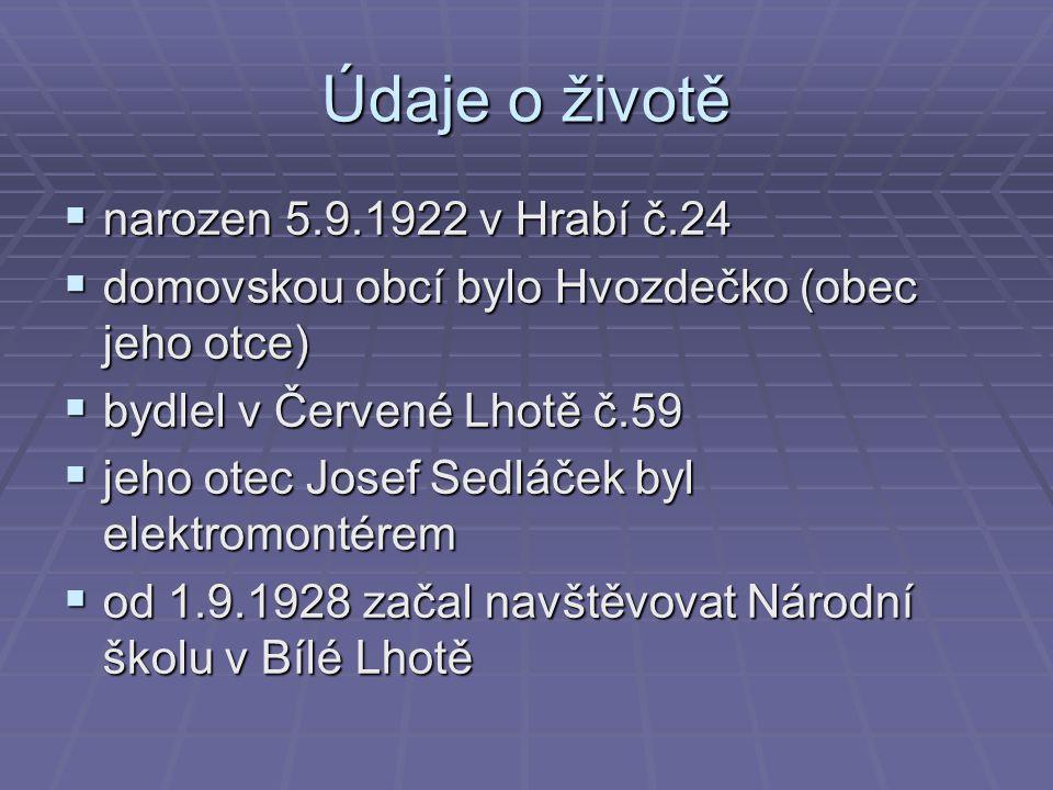 Údaje o životě narozen 5.9.1922 v Hrabí č.24