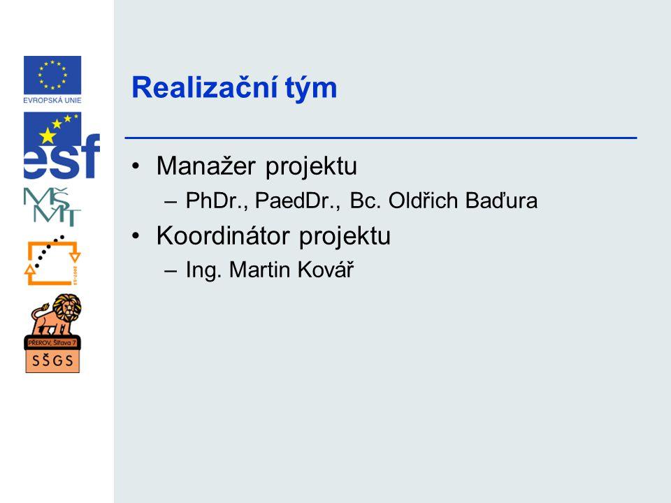 Realizační tým Manažer projektu Koordinátor projektu