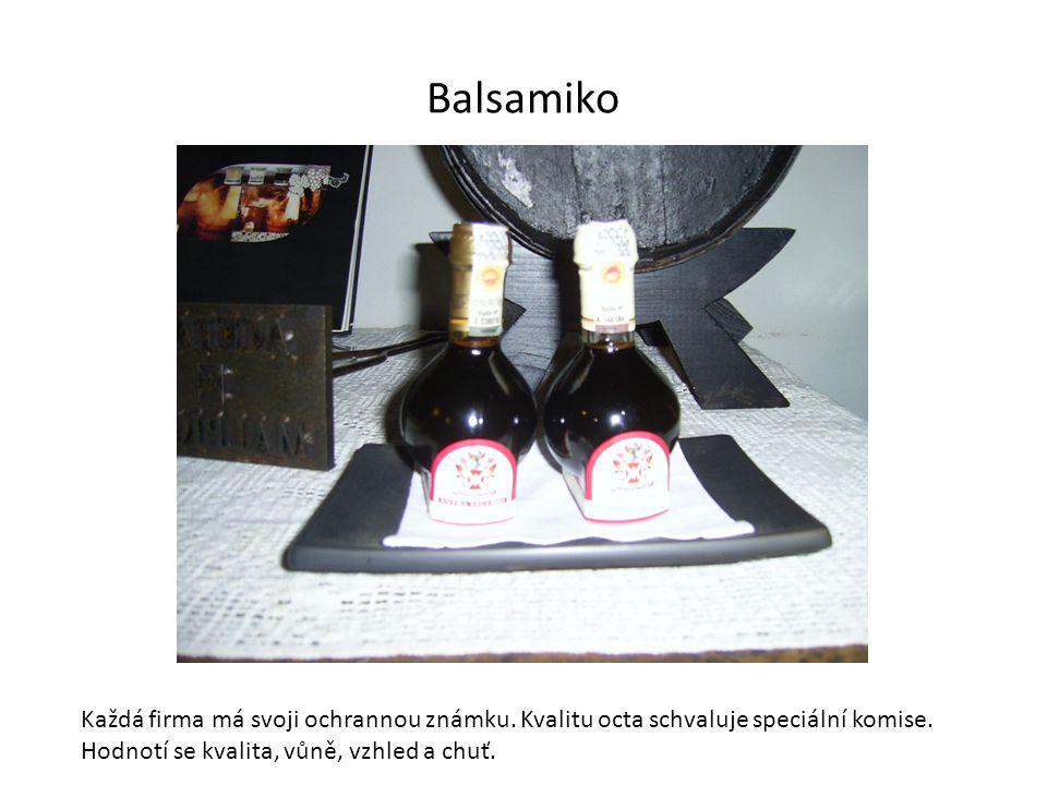 Balsamiko Každá firma má svoji ochrannou známku. Kvalitu octa schvaluje speciální komise.