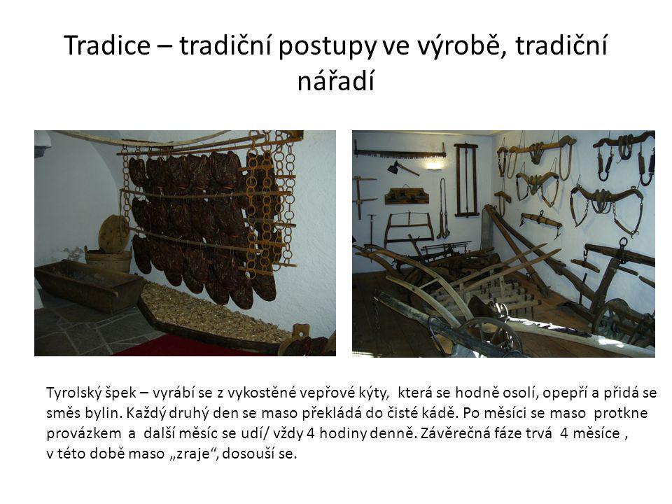 Tradice – tradiční postupy ve výrobě, tradiční nářadí