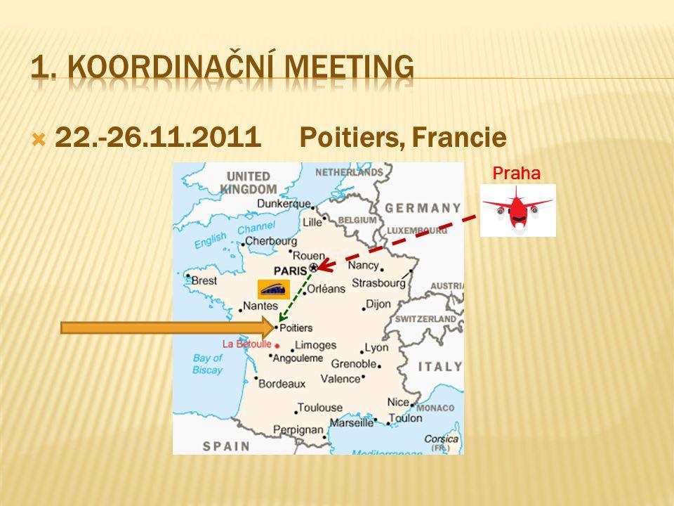 1. Koordinační meeting 22.-26.11.2011 Poitiers, Francie Praha