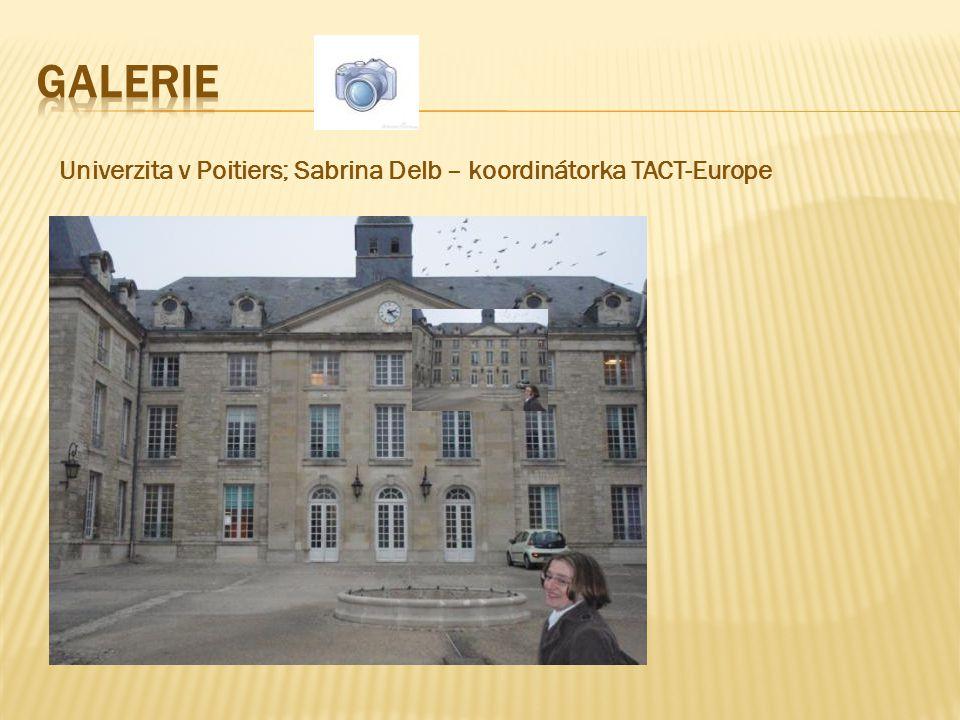 GALERIE Univerzita v Poitiers; Sabrina Delb – koordinátorka TACT-Europe