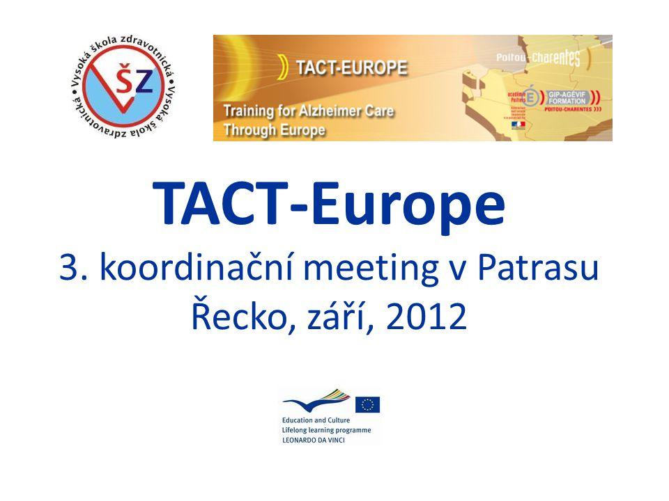 TACT-Europe 3. koordinační meeting v Patrasu Řecko, září, 2012