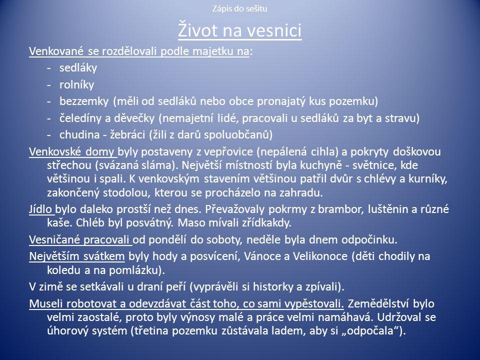 Život na vesnici Venkované se rozdělovali podle majetku na: - sedláky