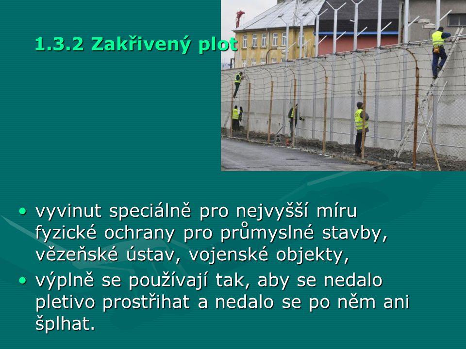 1.3.2 Zakřivený plot vyvinut speciálně pro nejvyšší míru fyzické ochrany pro průmyslné stavby, vězeňské ústav, vojenské objekty,