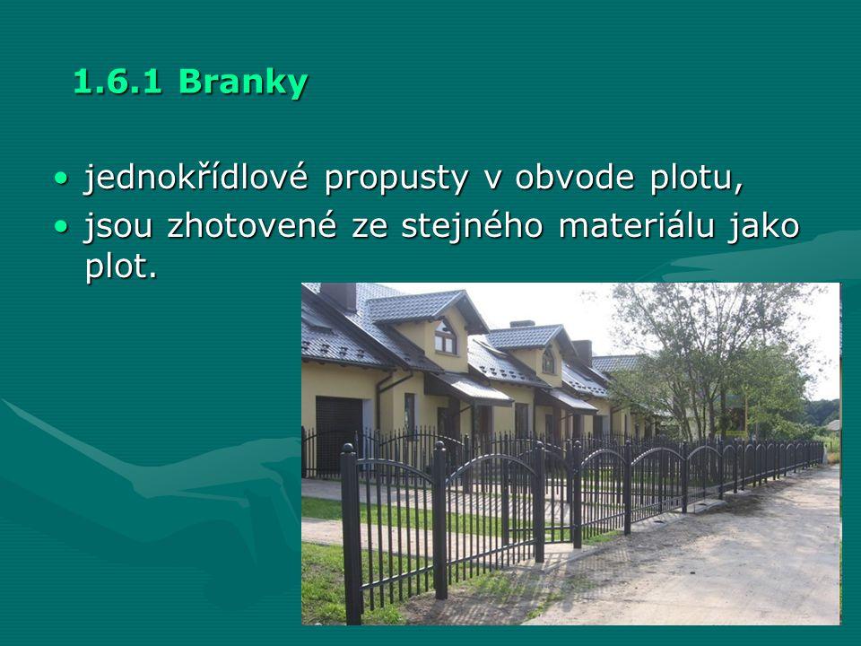 1.6.1 Branky jednokřídlové propusty v obvode plotu, jsou zhotovené ze stejného materiálu jako plot.